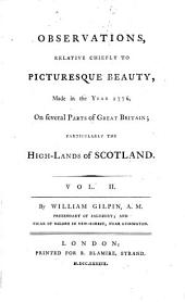 Observations, Relative Chiefly to Picturesque Beauty, Made in the Year 1776,: On Several Parts of Great Britain; Particularly the High-lands of Scotland. Vol. I. [-II.], Volume 2
