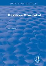 Routledge Revivals: The Making of Urban Scotland (1978)