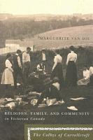 Religion  Family  and Community in Victorian Canada PDF