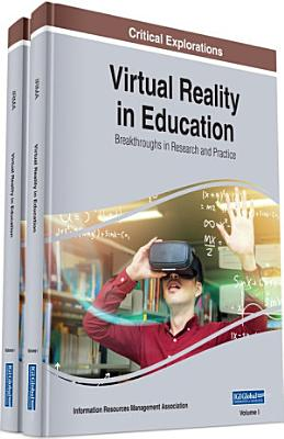 Virtual Reality in Education  Breakthroughs in Research and Practice PDF