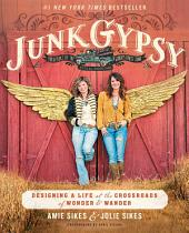 Junk Gypsy: Designing a Life at the Crossroads of Wonder & Wander