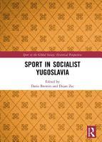 Sport in Socialist Yugoslavia PDF