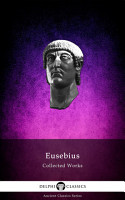 Delphi Collected Works of Eusebius  Illustrated  PDF