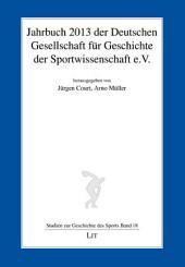Jahrbuch 2013 der Deutschen Gesellschaft für Geschichte der Sportwissenschaft e.V.