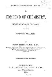 A Compend of Chemistry, Inorganic and Organic: Including Urinary Analysis