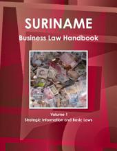 Suriname Business Law Handbook: Strategic Information and Laws