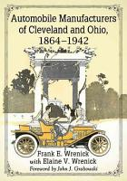 Automobile Manufacturers of Cleveland and Ohio  1864  1942 PDF