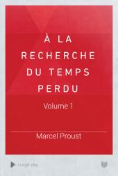 À la recherche du temps perdu ...: Volumes1à2