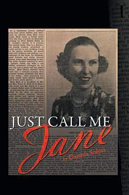 Just Call Me Jane