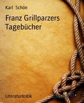 Franz Grillparzers Tagebücher