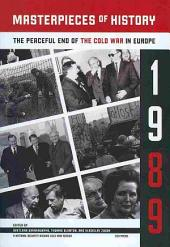 Masterpieces of History: The Peaceful End of the Cold War in Eastern Europe, 1989