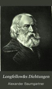 Longfellow's Dichtungen: Ein literarisches Zeitbild aus dem Geistesleben Nordamerika's
