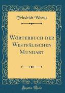 W  rterbuch der Westf  lischen Mundart  Classic Reprint  PDF