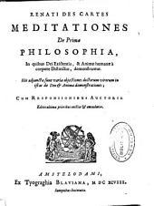 Renati Des cartes Meditationes de Prima Philosophia ... His adjunctae sunt variae objectiones doctorum virorum in istas de Deo & anima demonstrationes, cum responsionibus auctoris