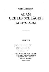 Adam Oelenschläger: Et livs poesi. Bind 1-3, Bind 1