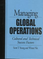 Managing Global Operations: Cultural and Technical Success Factors