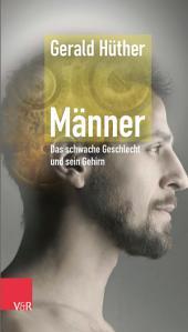 Männer – Das schwache Geschlecht und sein Gehirn: Ausgabe 2