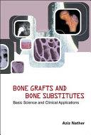 Bone Grafts and Bone Substitutes