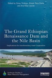 The Grand Ethiopian Renaissance Dam and the Nile Basin: Implications for Transboundary Water Cooperation