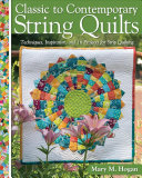 >Classic to Contemporary String Quilts
