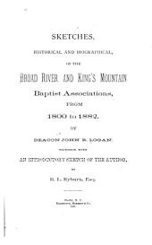 Sketches, Historical and Biographical, of the Broad River and King's Mountain Baptist Associations: From 1800 to 1882