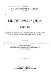 The West Coast of Africa: Cape Lopez to the Cape of Good Hope, including the islands in the Bight of Biafra, and Ascension and St. Helena Islands. Tr. and comp. by Lieutenant-Commander J. R. Bartlett