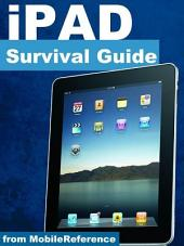 iPad Survival Guide: Step-by-Step User Guide for Apple iPad: Getting Started, Downloading FREE eBooks, Using eMail, Photos and Videos, and Surfing Web