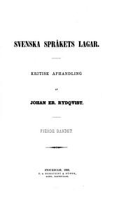 Svenska språkets lagar: kritisk afhandling, Volym 4
