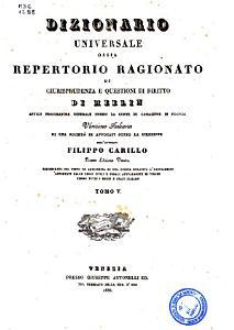 Dizionario universale ossia repertorio ragionato di giurisprudenza e quistioni di diritto PDF