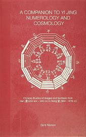 A Companion to Yi jing Numerology and Cosmology