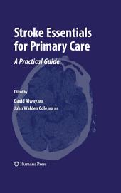 Stroke Essentials for Primary Care: A Practical Guide