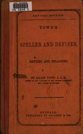 Town's Speller and Definer: Revised and Enlarged