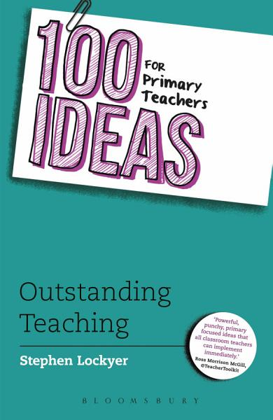100 Ideas for Primary Teachers  Outstanding Teaching