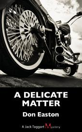 A Delicate Matter: A Jack Taggart Mystery