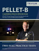 California Police Officer Exam Study Guide 2019-2020: Pellet B Exam Prep and Practice Test Questions for the Post Entry-Level Law Enforcement Test Bat