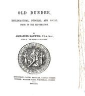 Old Dundee, Ecclesiastical, Burghal, and Social, Prior to the Reformation