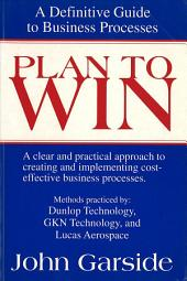 Plan to Win: A Definitive Guide to Business Processes