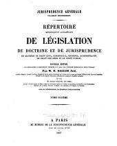Jurisprudence générale: Répertoire méthodique et alphabétique de législation, de doctrine, et de jurisprudence en matière de droit civil, commercial, criminel, administratif, de droit des gens et de droit public, Volume6