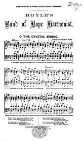 Hoyle's Band of Hope Harmonist. Twenty-four original pieces arranged for four voices, etc