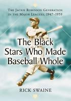 The Black Stars Who Made Baseball Whole PDF