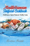 The Mediterranean Seafood Cookbook