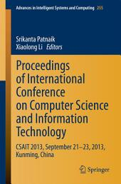 Proceedings of International Conference on Computer Science and Information Technology: CSAIT 2013, September 21-23, 2013, Kunming, China