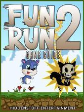 Fun Run 2 Game Guide Unofficial