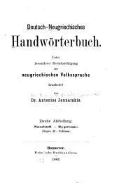Deutsch-Neugriechisches Handwörerterbuch: Unter besonderer Berücksichtigung der neugriechischen Volksprache bearbeitet, Teil 2