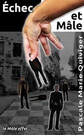 Échec et mâle: Le Mâle effet