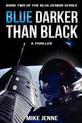 Blue Darker Than Black: A Thriller