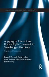 Applying an International Human Rights Framework to State Budget Allocations: Rights and Resources