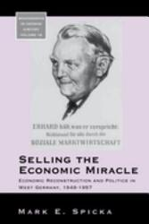 Selling The Economic Miracle Book PDF