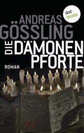 Die Dämonenpforte: Roman