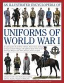 An Illustrated Encyclopedia of Uniforms of World War I PDF